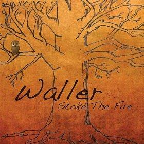 Waller - Stoke The Fire